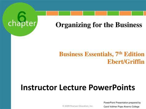 Business Essentials ppt business essentials 7 th edition ebert griffin