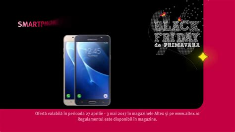 reclamă altex samsung galaxy j7 black friday de primăvară