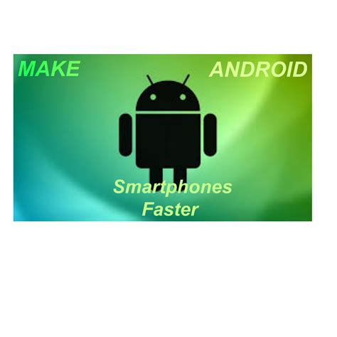 make android faster tips to make android smartphones faster phones nigeria