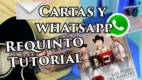 Cartas Y Whatsapp Tutorial Guitarra | cartas y whatsapp guitarra requinto tutorial los