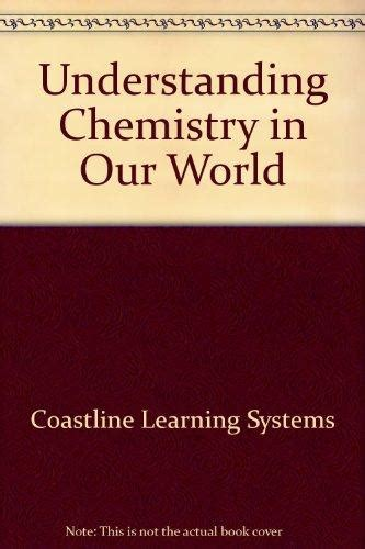 Understanding Chemistry understanding chemistry in our world 1st edition rent