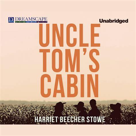 Toms Cabin Audio by Tom S Cabin Audiobook By Harriet Beecher