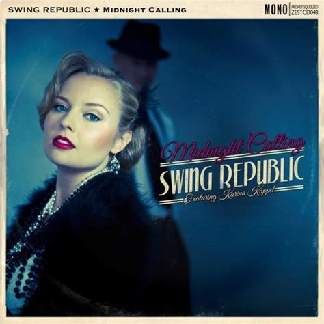 Swing Republic by Swing Republic Midnight Calling Kudos Records
