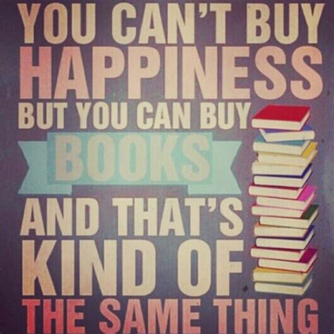 things you can t take books money can t buy you happiness but books can boo yah