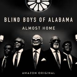 The Blind Boys Of Alabama details of the blind boys of alabama s new album quot almost