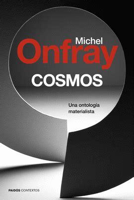 cosmos una ontologa materialista onfray michel libro en papel 9788449331947