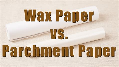 parchment paper versus wax paper home cooking 101