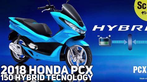 Pcx 2018 Hybrid Harga by Honda Pcx 150 Hybrid 2018