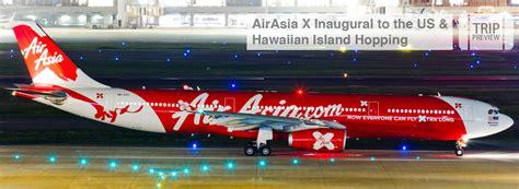 airasia honolulu trip preview airasia x inaugural to the us hawaiian