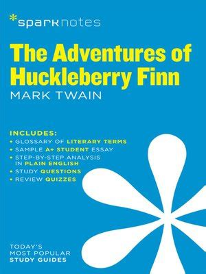 The Adventures Of Huckleberry Finn Analysis Essay by The Adventures Of Huckleberry Finn Sparknotes Literature Guide By Sparknotes 183 Overdrive
