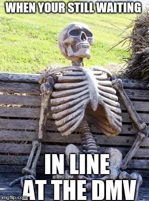 waiting skeleton meme imgflip