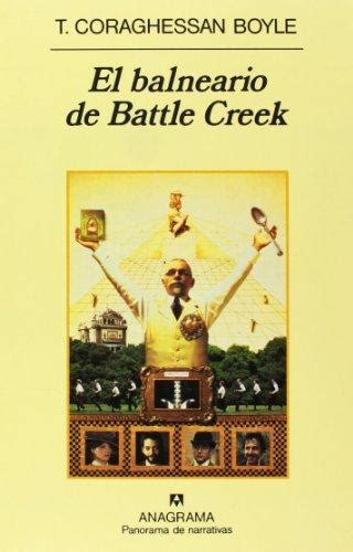 libro el balneario el balneario de battle creek boyle t c thomas coraghessan boyle sinopsis del libro