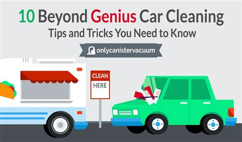 10 Tricks You Need To by 10 Beyond Genius Car Cleaning Tips And Tricks You Need To