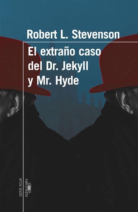 el extrao caso del de letras y maullidos el extra 241 o caso del dr jekyll y mr hyde robert louis stevenson