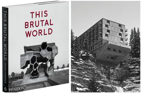 this brutal world this brutal world a tribute to the architecture of everything raw and concrete gazette live