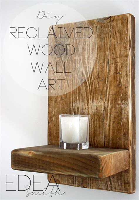 Home Decor Inspiration Websites by Diy Reclaimed Wood Wall Art Edea Smith