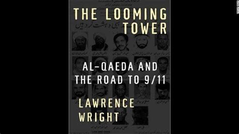 the looming tower tie in al qaeda and the road to 9 11 books 100 books to read in a lifetime cnn