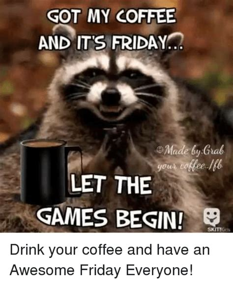 Friday Coffee Meme - friday coffee meme 28 images 55 best images about coffee memes on pinterest mondays coffee