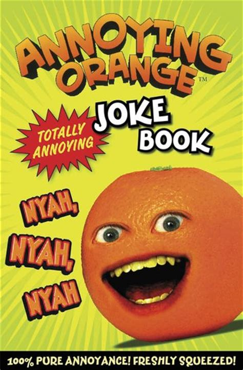 the ultimate book of jokes 500 jokes inside books annoying orange joke book scholastic club