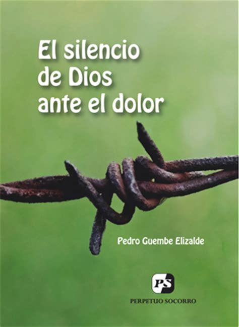 libro ante el dolor de nuevo libro el silencio de dios ante el dolor misioneros redentoristas madrid