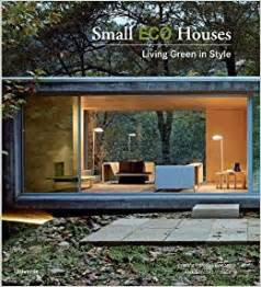 small living homes small eco houses living green in style cristina paredes