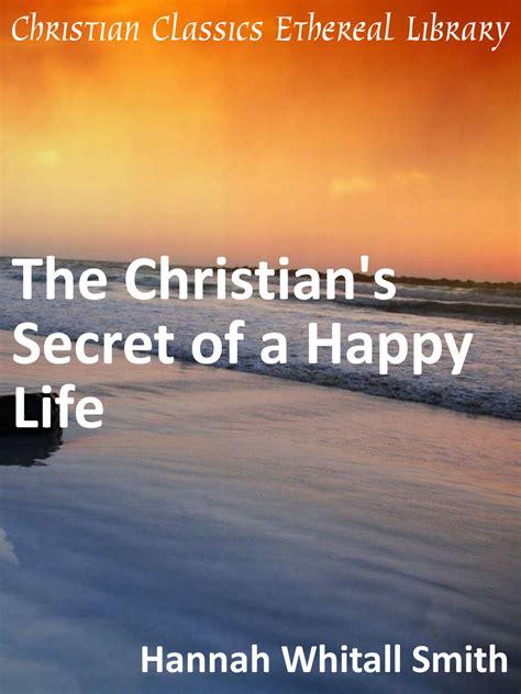 secrets of happy home classic reprint books christian s secret of a happy christian classics