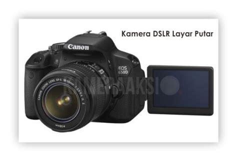 Kamera Canon Dslr 650d rekomendasi kamera dslr layar putar murah kameraaksi
