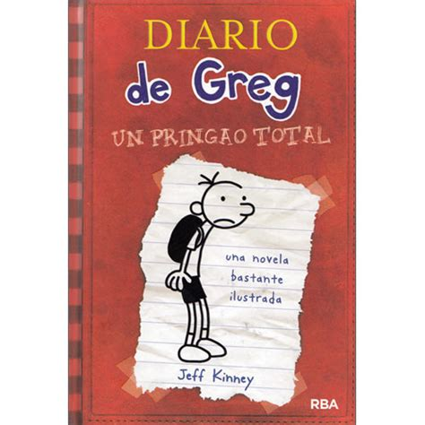 diario de greg un diario de greg un pringao total diary of a wimpy kid in spanish 9788498672220 little linguist