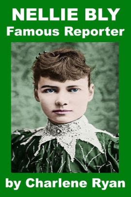crepuscule w nellie books nellie bly reporter biography for by charlene