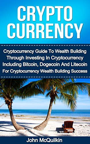 cryptocurrency investing books cryptocurrency cryptocurrency guide to wealth building