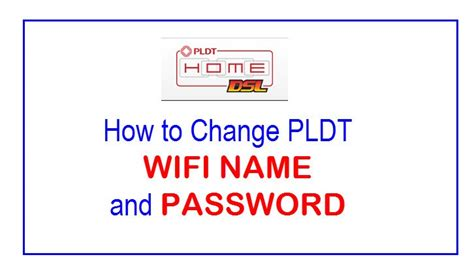guide how to change pldt home dsl wifi name and password