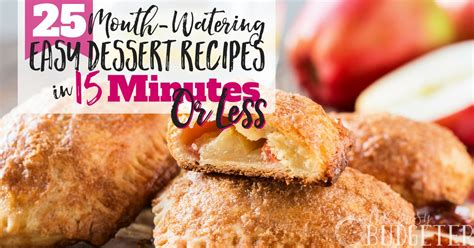 Fast Easy And Snappy 15 Minutes Recipes by 25 Fast Easy Dessert Recipes In 15 Minutes Or Less