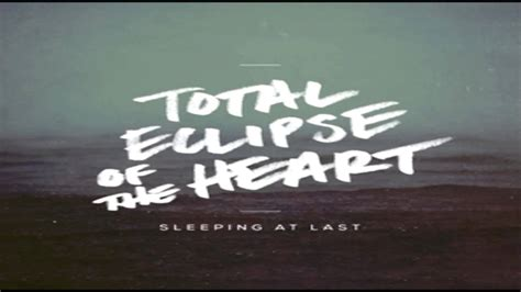 turn around testo total eclipse of the sleeping at last