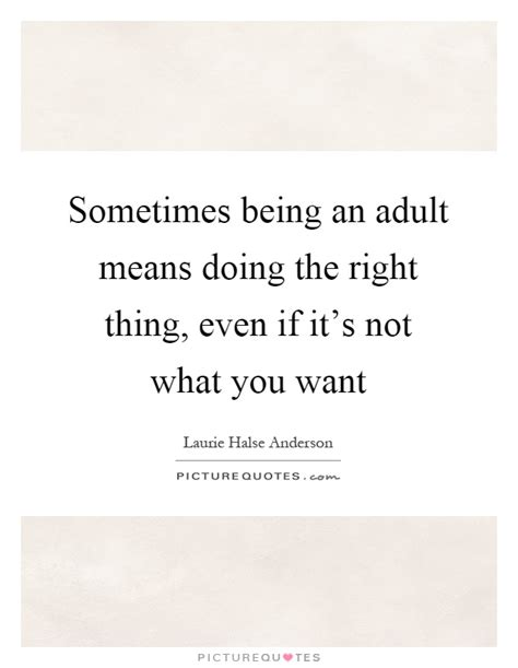Not What You Expect by Sometimes Being An Means Doing The Right Thing Even