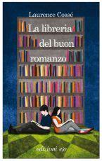 la libreria buon romanzo la libreria buon romanzo laurence cosse recensioni