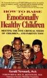 raising emotionally healthy boys books how to raise emotionally healthy children meeting the