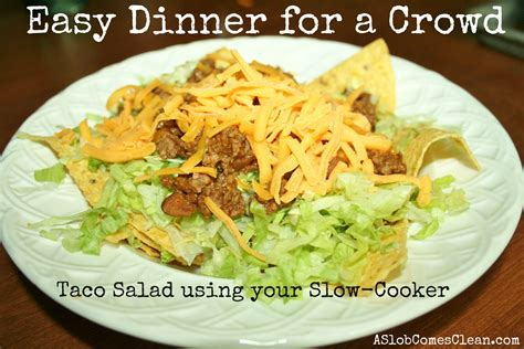 dinner for a crowd easy dinner for a crowd taco salad a slob comes clean