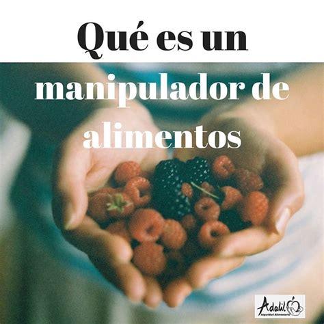 es  manipulador de alimentos adalil seguridad alimentaria