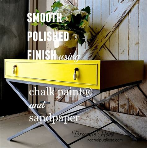 chalk paint not smooth use high grit 600 or 800 sanding buffing sponge to buff