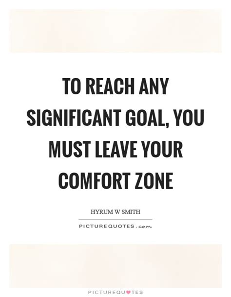 quotes about leaving your comfort reach your goal quotes sayings reach your goal picture