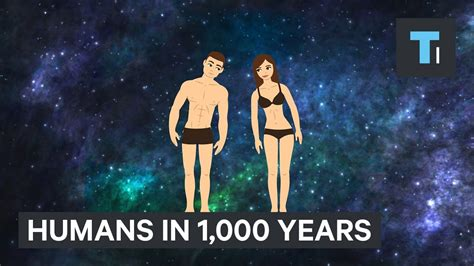 101 7 the one what humans will look like in 1 000 years