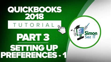 quickbooks tutorial part 3 quickbooks 2018 training tutorial part 3 how to setup