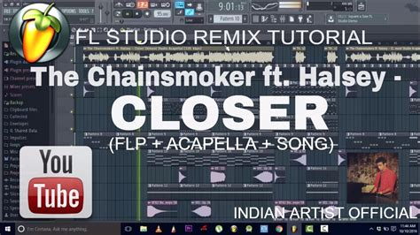 fl studio acapella tutorial the chainsmokers closer ft halsey fl studio remix