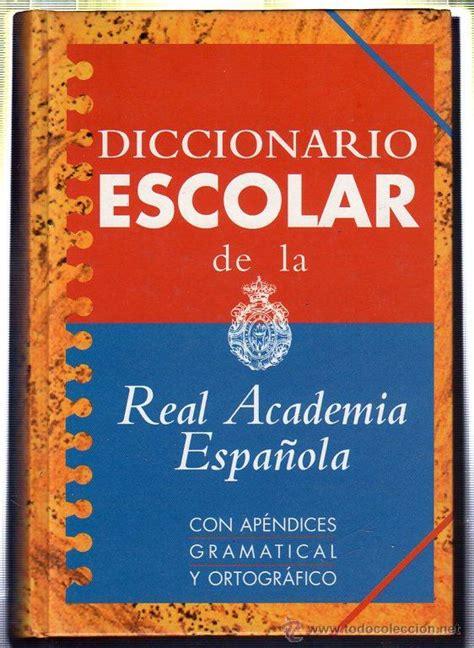 libro diccionario escolar de la diccionario escolar de la real academia espa 241 ol comprar diccionarios en todocoleccion 45252622