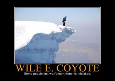 Wile E Coyote Meme - motivational posters wile e coyote timriedel com blog