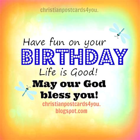 Quotes For Your On Birthday Have Fun On Your Birthday Christian Card Free Christian