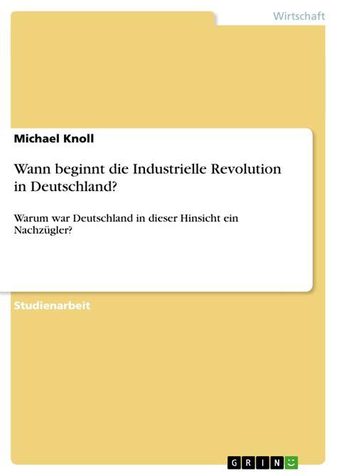 Wann Beginnt Die Industrielle Revolution In Deutschland