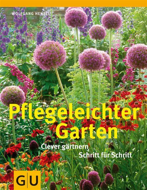 Garten Anlegen Buch by Pflegeleichter Garten Buch Gu