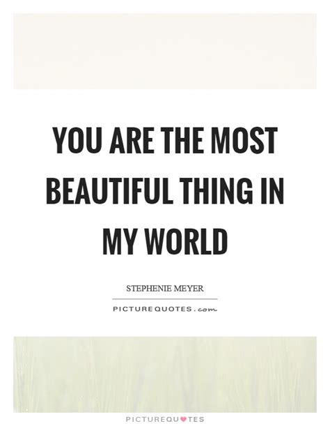 the most beautiful my you are the most beautiful woman in the world quotes www imgkid com the image kid has it