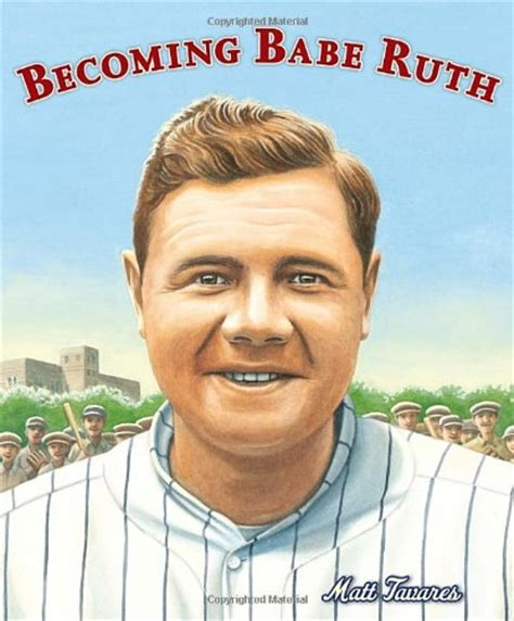 babe ruth biography for students 391 becoming babe ruth by matt tavares kid lit reviews